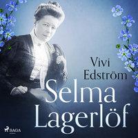 Selma Lagerlöf - Vivi Edström