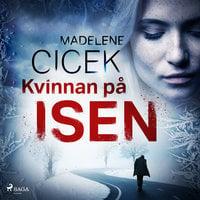 Kvinnan på isen - Madelene Cicek