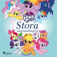 My Little Pony - Stora sagosamlingen! - My Little Pony