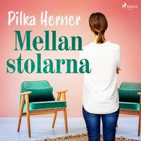 Mellan stolarna - Pilka Herner