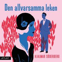Den allvarsamma leken / Lättläst - Hjalmar Söderberg