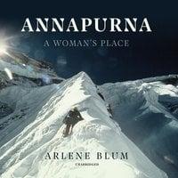 Annapurna: A Woman's Place - Arlene Blum