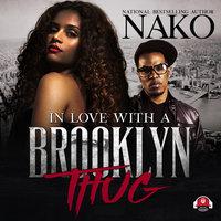 In Love with a Brooklyn Thug - Nako
