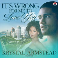 It's Wrong for Me to Love You - Krystal Armstead