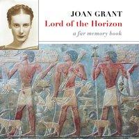 Lord of the Horizon: A Far Memory Book - Joan Grant