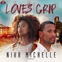 Love's Grip - Nika Michelle