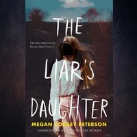 The Liar's Daughter - Megan Cooley Peterson