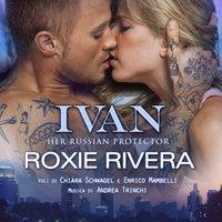 Ivan - Roxie Rivera