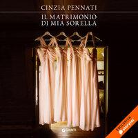Il matrimonio di mia sorella - Cinzia Pennati