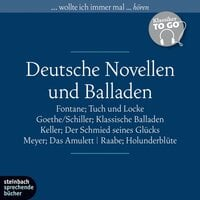 Deutsche Novellen - Ausgewählte Novellen und Balladen - Johann Wolfgang von Goethe, Gottfried Keller, Theodor Fontane, Conrad Ferdinand Meyer, Wilhelm Raabe