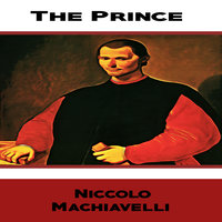The Prince by Niccolò Machiavelli - Niccolò Machiavelli