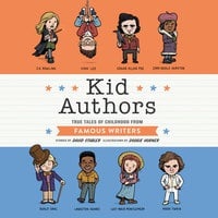 Kid Authors: True Tales of Childhood from Famous Authors - David Stabler