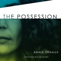 The Possession - Annie Ernaux