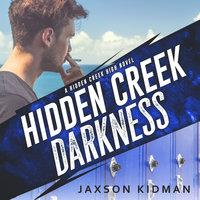 Hidden Creek Darkness - Jaxson Kidman