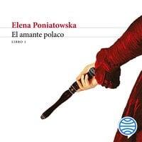 El amante polaco L1 - Elena Poniatowska