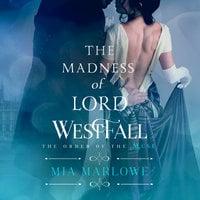 The Madness of Lord Westfall - Mia Marlowe