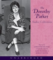 The Dorothy Parker Audio Collection - Dorothy Parker