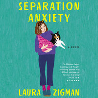 Separation Anxiety: A Novel - Laura Zigman