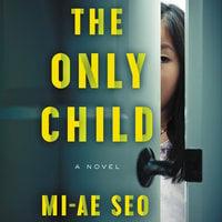 The Only Child: A Novel - Mi-ae Seo