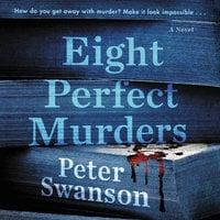Eight Perfect Murders: A Novel - Peter Swanson