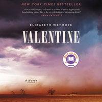 Valentine: A Novel - Elizabeth Wetmore