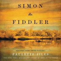 Simon the Fiddler: A Novel - Paulette Jiles