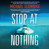 Stop at Nothing - Michael Ledwidge