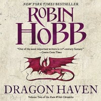 Dragon Haven: Volume Two of the Rain Wilds Chronicles - Robin Hobb