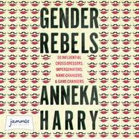 Gender Rebels - Anneka Harry