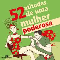 52 atitudes de uma mulher poderosa - Guta Gouveia, Ceci Meira