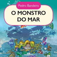 O monstro do mar - Pedro Bandeira