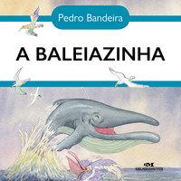 A baleiazinha - Pedro Bandeira