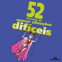 52 maneiras de vencer situações difíceis - Clene Salles
