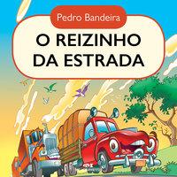 O reizinho da estrada - Pedro Bandeira