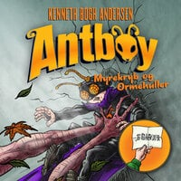 Antboy vender tilbage 1 - Myrekryb og ormehuller - Kenneth Bøgh Andersen