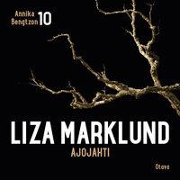 Ajojahti - Liza Marklund