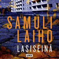 Lasiseinä - Samuli Laiho