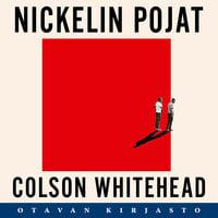 Nickelin pojat - Colson Whitehead