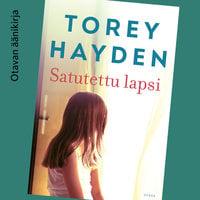 Satutettu lapsi - Torey Hayden
