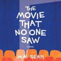 The Movie That No One Saw - May Seah