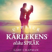 Upptäck kärlekens olika språk - Gary Chapman