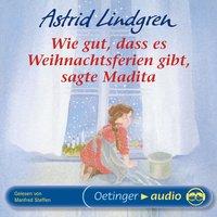 Wie gut, dass es Weihnachtsferien gibt, sagte Madita - Astrid Lindgren