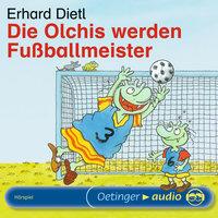 Die Olchis werden Fußballmeister - Erhard Dietl