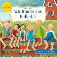 Wir Kinder aus Bullerbü - Das Hörspiel - Astrid Lindgren