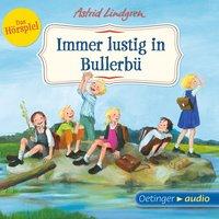 Immer lustig in Bullerbü - Das Hörspiel - Astrid Lindgren