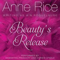 Beauty's Release - Anne Rice