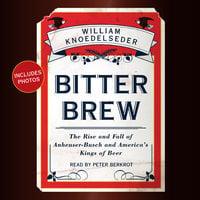 Bitter Brew - William Knoedelseder