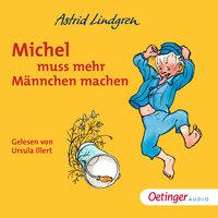 Michel muss mehr Männchen machen - Astrid Lindgren