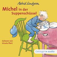 Michel in der Suppenschüssel - Astrid Lindgren