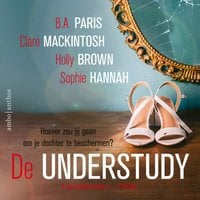 De understudy - Sophie Hannah, Clare Mackintosh, Holly Brown, B.A. Paris